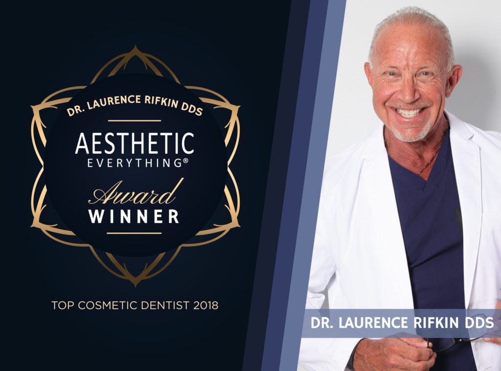 "PRESS RELEASE: Dr. Laurence Rifkin Awarded ""Top Cosmetic Dentist"" in 2018 Aesthetic Everything® Awards"