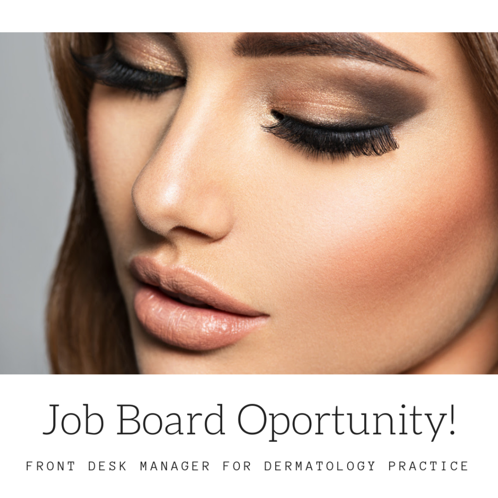 JOB BOARD OPPORTUNITY: Boynton Beach, Florida: Front Desk Manager for Dermatology Practice