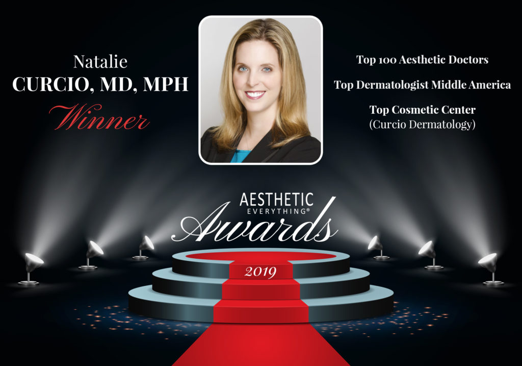 "Dr. Natalie Curcio Lands Three 2019 Aesthetic Everything® Awards including ""Top Aesthetic Doctor,"" ""#1 Top Dermatologist Middle America"" and ""Top Cosmetic Center"""