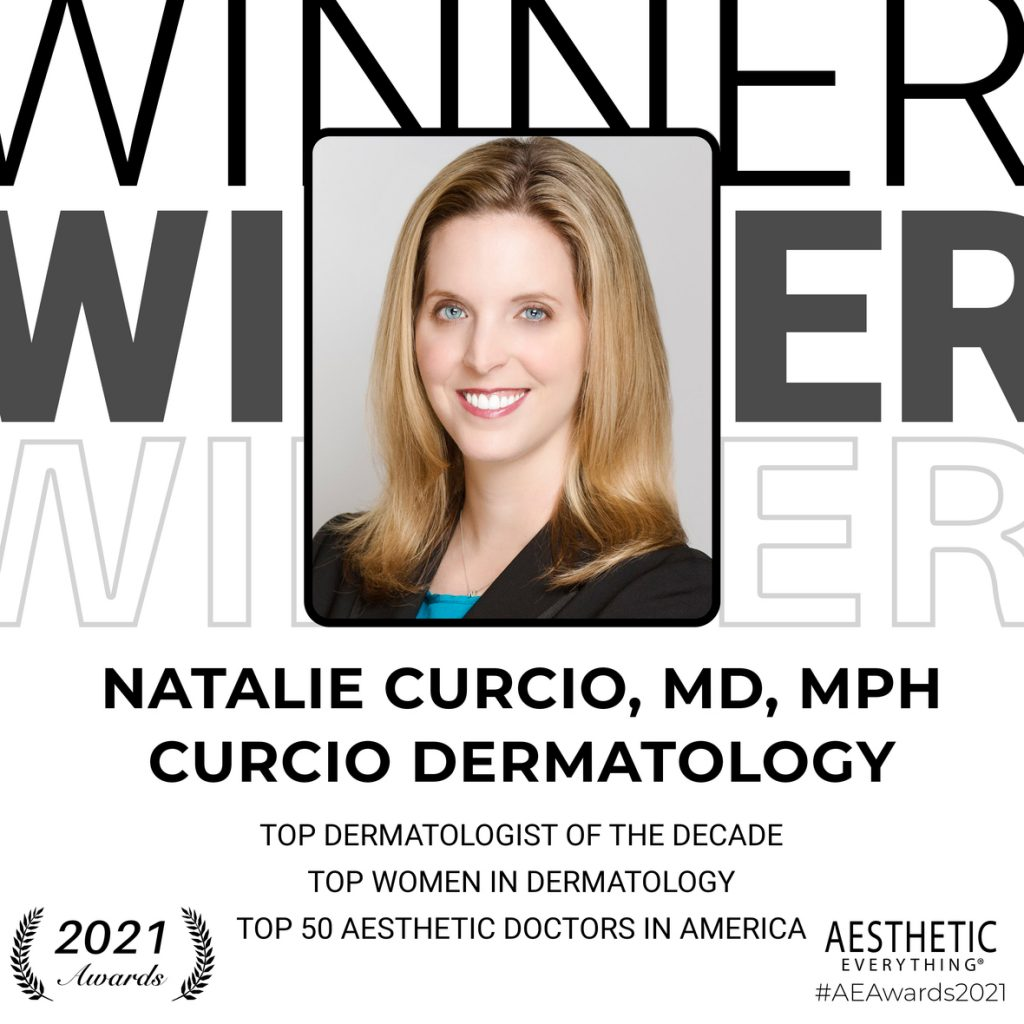 "Natalie Curcio, MD, MPH Receives ""Top Dermatologist of The Decade"", ""Top Women in Dermatology"" and ""Top 50 Aesthetic Doctors in America"" Award in the Aesthetic Everything® Aesthetic and Cosmetic Medicine Awards 2021"